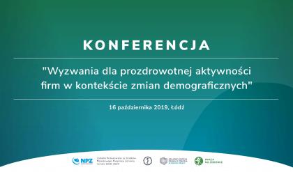 """Relacja z konferencji """"Wyzwania dla prozdrowotnej aktywności firm w kontekście zmian demograficznych"""""""