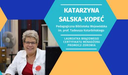 Wywiad z Katarzyną Salską-Kopeć, laureatką brązowego Certyfikatu Menadżera Promocji Zdrowia