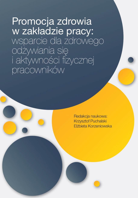 Grafika przedstawia fragment okładki książki dotyczącej promocji zdrowia wzakładzie pracy. Na grafice są różnej wielkości koła wkolorze żółtym igranatowym.