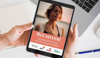 """Raport """"Bez stresu! Jak wspierać kondycję psychiczną pracowników"""""""